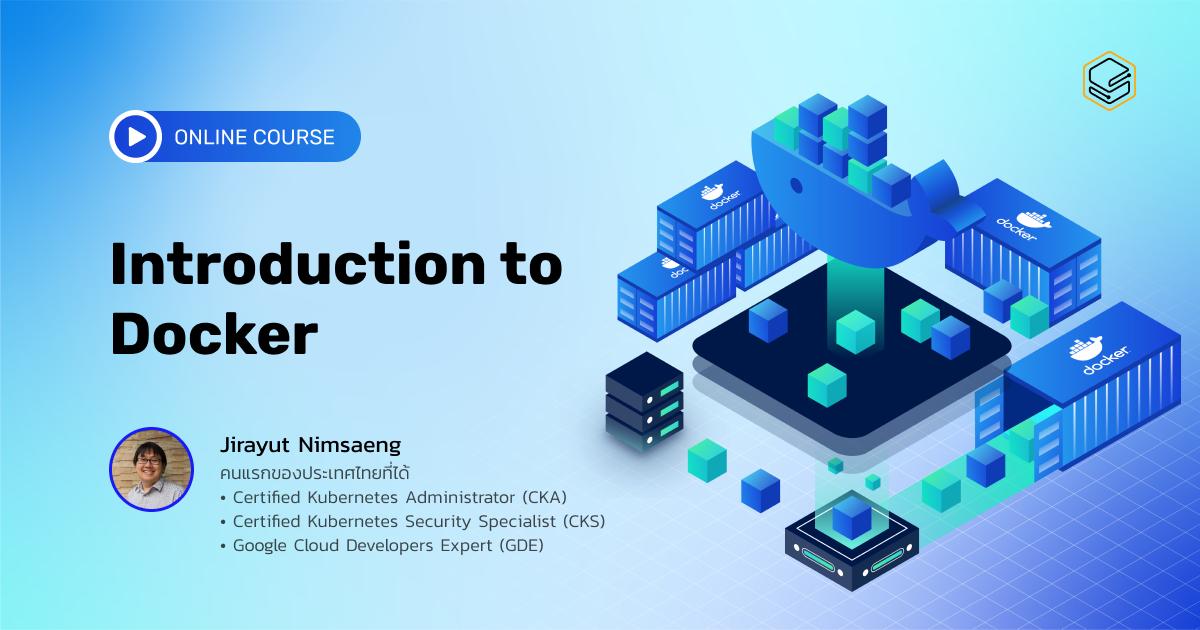 Deploy Application ง่ายขึ้น เร็วขึ้นด้วย Docker | Skooldio Online Course: Introduction to Docker