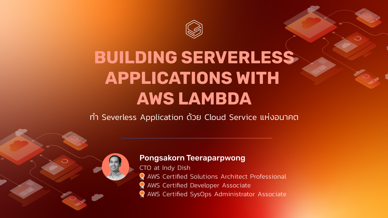 Run and Scale your Applications using AWS Lambda: Zero to Production | Skooldio Workshop: Building Serverless Applications with AWS Lambda
